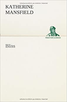 bliss katherine mansfield essay Katherine mansfield's bliss katherine mansfield¡¦s short story bliss is filled with a lot of underlying mean-ings and themes there are as well many symbols that.
