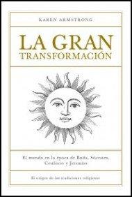 La gran transformación: Los orígenes de nuestras tradiciones religiosas.