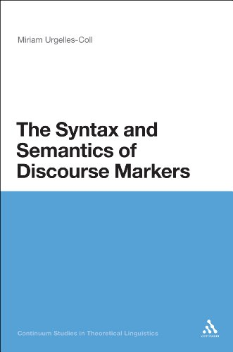 The Syntax And Semantics Of Discourse Markers (Bloomsbury Studies In Theoretical Linguistics)