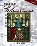 img - for Mission--Christmas: Youth Programs and Ideas for Advent book / textbook / text book