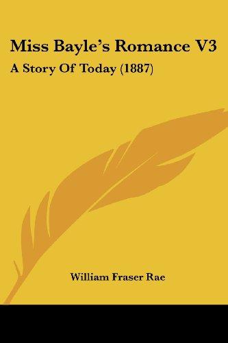 Miss Bayle's Romance V3: A Story of Today (1887)