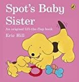Spot's Baby Sister (0140542884) by Hill, Eric