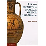 Art and Identity in Dark Age Greece, 1100-700 BCby Susan Langdon