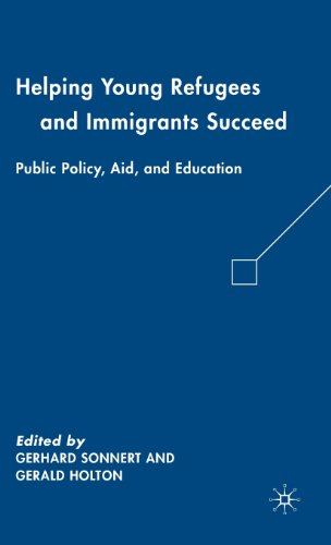 Helping Young Refugees and Immigrants Succeed: Public Policy, Aid, and Education