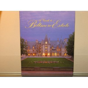 A Guide to Biltmore Estate, Rachel Carley