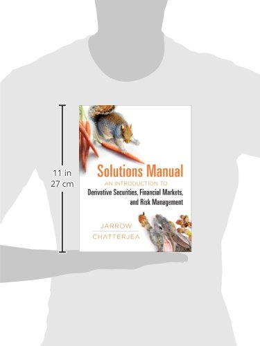 An Introduction to Derivative Securities, Financial Markets, and Risk Management Student Solutions Manual