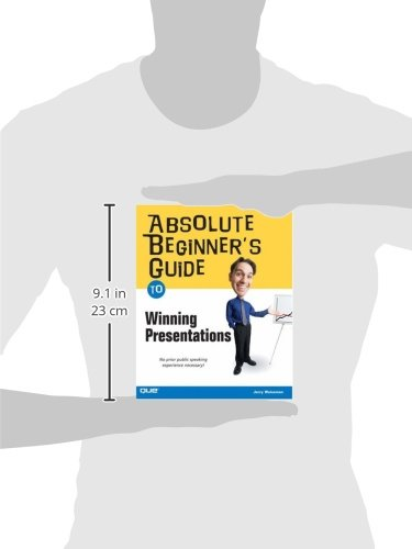 Absolute Beginner's Guide to Winning Presentations: No Prior Public Speaking Experience Necessary!