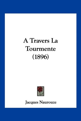 A Travers La Tourmente (1896)