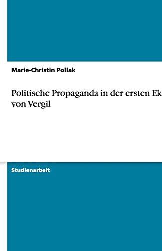 NEW Politische Propaganda in der ersten Ekloge von Vergil (German Edition)