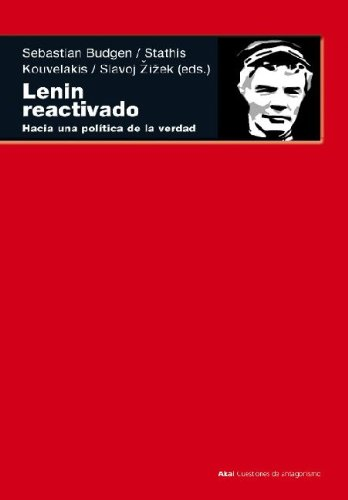 Lenin reactivado: Hacia una política de la verdad (Cuestiones De Antagonismo)