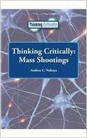 Mass Shootings (Thinking Critically (Reference Point)) written by Andrea C. Nakaya