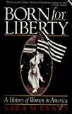 Born for Liberty: A History of Women in America (0029030900) by Evans