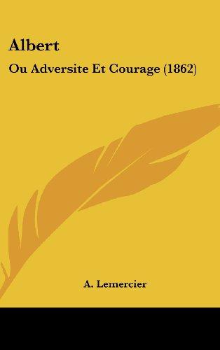 Albert: Ou Adversite Et Courage (1862)