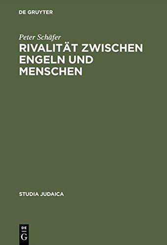 Rivalitat Zwischen Engeln Und Menschen: Untersuchungen Zur Rabbinischen Engelvorstellung