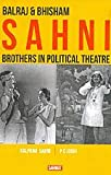 img - for Balraj & Bhisham Sahni - Brothers in Political Theatre book / textbook / text book