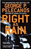 Right As Rain (0446610798) by Pelecanos, George P.