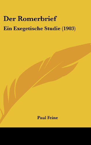 Der Romerbrief: Ein Exegetische Studie (1903)