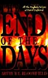 The End of the Days All the Prophetic Visions of Daniel Explained (0764221930) by Bloomfield, Arthur E.