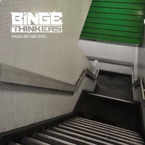 Binge Thinkers-Where Are They Now-CD-FLAC-2011-FORSAKEN Download