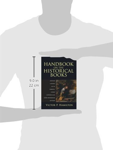 Handbook on the Historical Books: Joshua, Judges, Ruth, Samuel, Kings, Chronicles, EzraNehemiah, Esther
