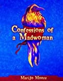 Confessions of a Madwoman (0976758105) by MariJo Moore