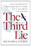 The Third Lie: Why Government Programs Dont Work-and a Blueprint for Change