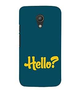 EPICCASE Hello? Mobile Back Case Cover For Moto G 2nd Gen (Designer Case)