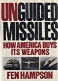 img - for Unguided Missiles: How America Buys Its Weapons book / textbook / text book