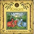 A Genuine and Moste Authentic Guide: Knight: A Noble Guide for Young Squires (Genuine & Moste Authentic Gdes)