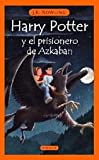 Harry Potter Y El Prisionero De Azkaban / Harry Potter And the Prisoner of Azkaban (8478885196) by Rowling, J. K.