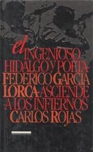 El Ingenioso Hidalgo Y Poeta Federico García Lorca Asciende A Los Infiernos