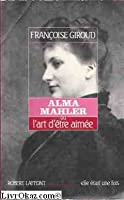 Alma Mahler : Ou l'Art d'être aimée