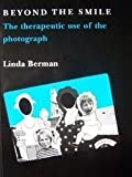 img - for Beyond the Smile: The Therapeutic Use of the Photograph book / textbook / text book