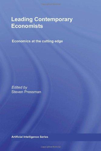 Leading Contemporary Economists (Economics at the Cutting Edge)