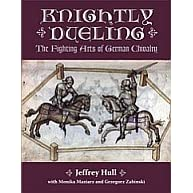 Knightly Dueling - The Fighting Arts of German Chivalry