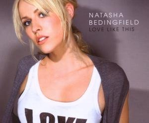 Natasha Bedingfield - Love Like This/premium - Zortam Music