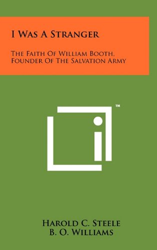 I Was a Stranger: The Faith of William Booth, Founder of the Salvation Army Image