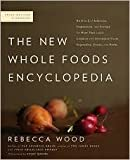 The New Whole Foods Encyclopedia Publisher: Penguin (Non-Classics)