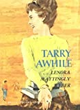 Tarry Awhile (1930009046) by Weber, Lenora Mattingly
