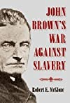 John Brown&#39;s War Against Slavery