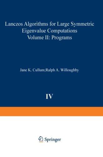 Lanczos Algorithms for Large Symmetric Eigenvalue Computations Vol. II Programs (Progress in Scientific Computing)