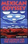 img - for Mexican Odyssey: Our Search for the People's Art by Young, Biloine Whiting (1996) Paperback book / textbook / text book