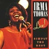 Irma Thomas - Live! Simply the Best - Zortam Music
