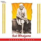 SAI BHAJANS - SURESH WADEKAR ( Hindi ) (Suresh Wadkar)