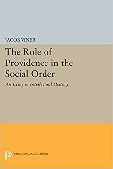 The Role Of Providence In The Social Order: An Essay In Intellectual History (Princeton Legacy Library)