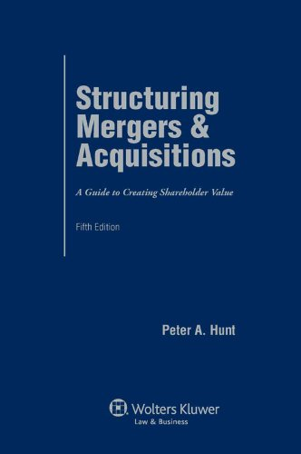 Structuring Mergers & Acquisitions: A Guide To...