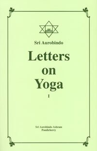 Letters on Yoga, Vol.I