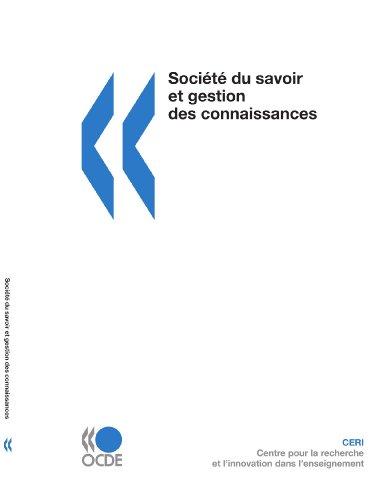 Société du savoir et gestion des connaissances (French Edition)
