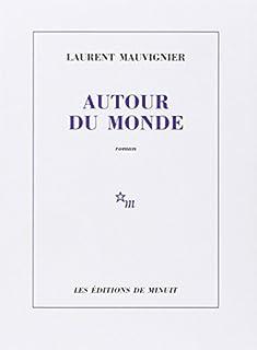 Autour du monde, Mauvignier, Laurent