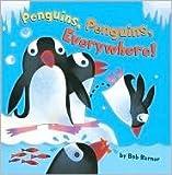 Penguins, Penguins, Everywhere! (0545000866) by Bob Barner